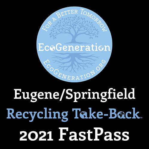 EcoGeneration Eugene/Springfield Recycling Take-Back™ 2021 - One Time FastPass