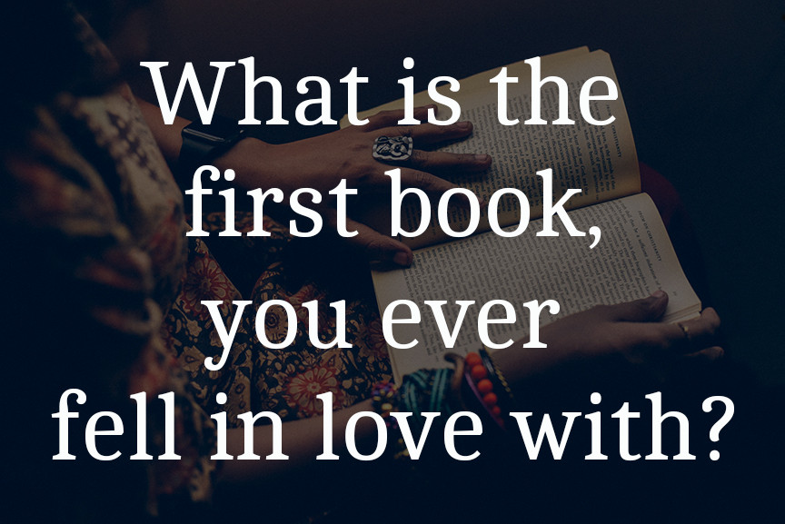 First book you ever loved?