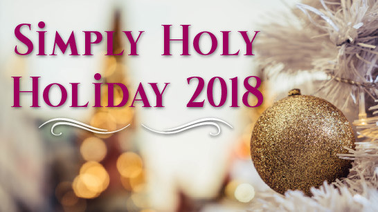 Simply Holy Holiday 2018