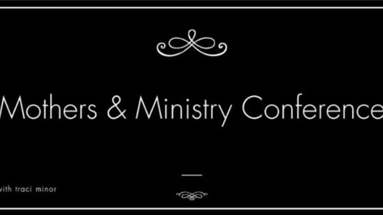 Mothers & Ministry Conference