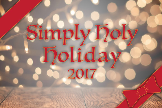Simply Holy Holiday 2017