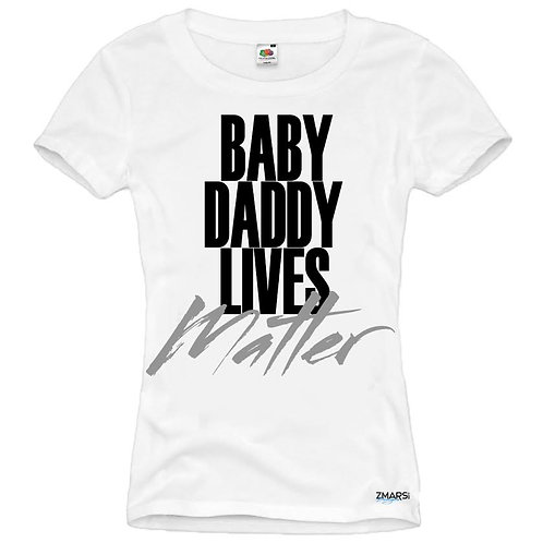 BABY DADDY LIVES MATTER
