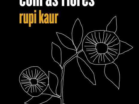 Resenha: O Que O Sol Faz Com As Flores - Rupi Kaur