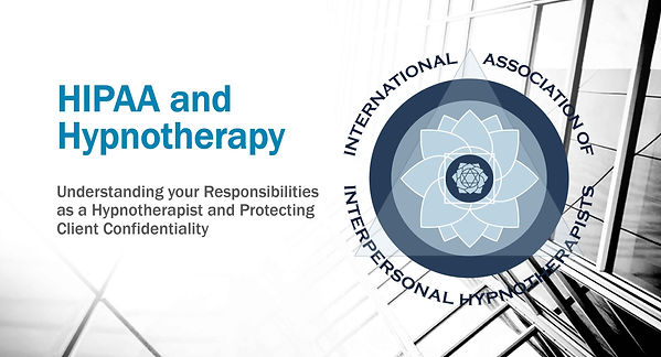 HIPAA and Hypnotherapy with IAIH - Inter