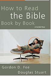 How to Read the Bible Book by Book by Gordon D. Fee and Douglas Stuart