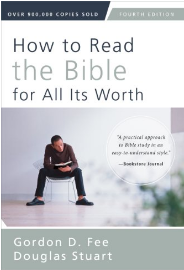 How to Read the Bible by Gordon D. Fee and Douglas Stuart