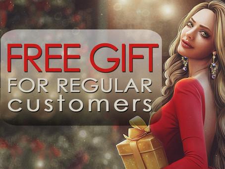 FREE GIFT for regular customers