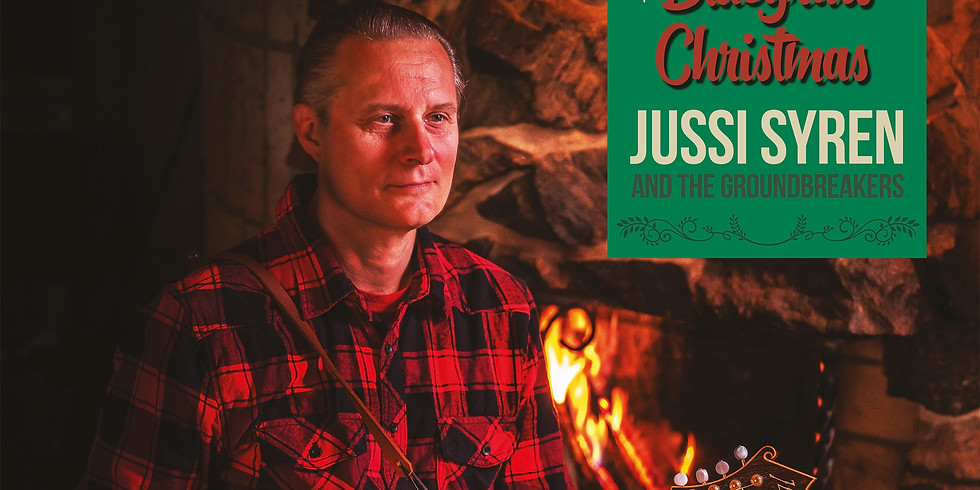 Jussi Syren and The Groundbreakers: Bluegrass Christmas