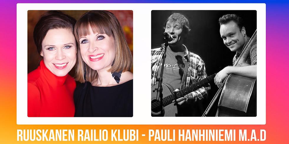 Siirretty marraskuulle: Ruuskanen Railio Klubi: Pauli Hanhiniemi & Ville Rauhala M.A.D.