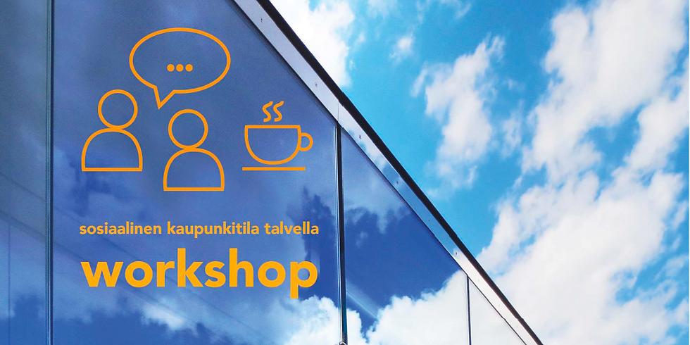 Workshop: aiheena sosiaalinen kaupunkitila talvella