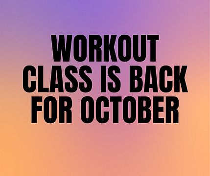 Workout class is back for October.png