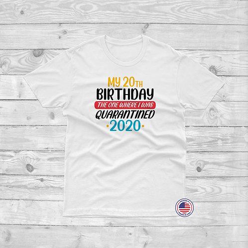 Quarantined Birthday Age - Unisex Tee