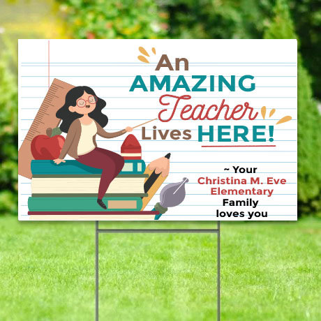 An Amazing Teacher Lives Here - Lawn Signs