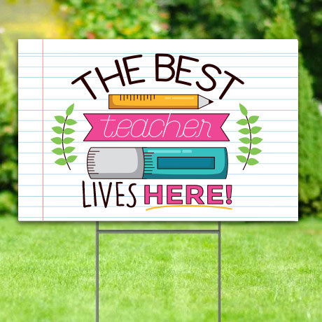 The Best Teacher Lives Here - Pink Lawn Signs