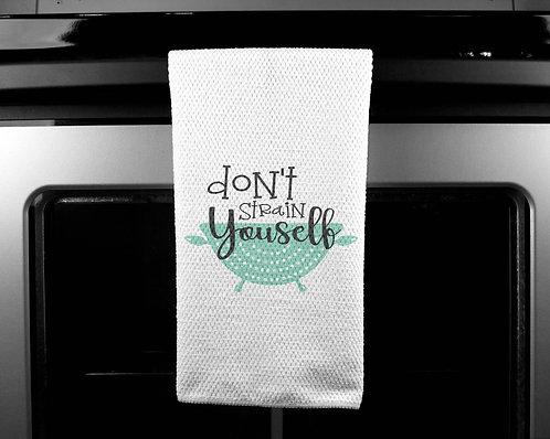 Don't Strain Yourself Dish Towel