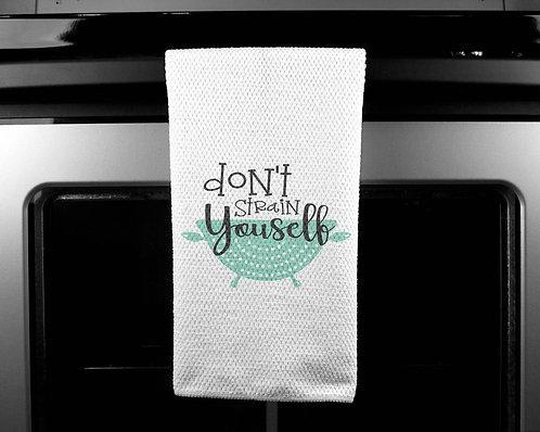 Don't Strain Yourself Dish Towel