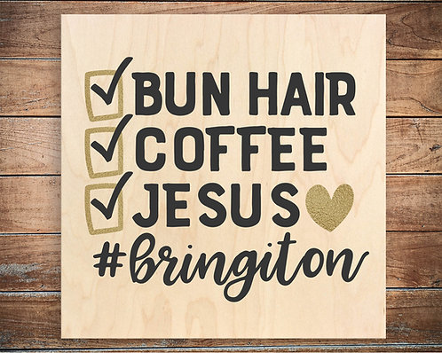 Bun Hair, Coffee, Jesus Quote Block