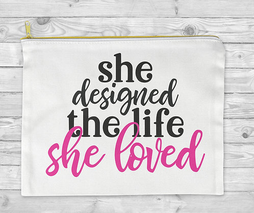 She Designed the Life She Loved Cosmetic Bag