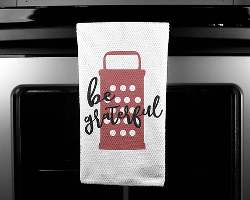 Be Graterful Dish Towel
