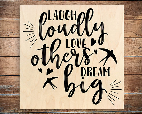 Laugh Loudly, Love Others Quote Block
