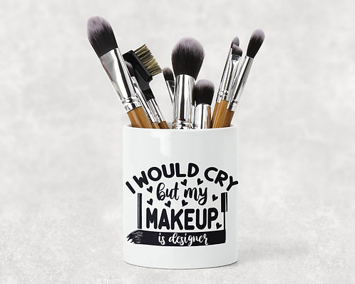 I Would Cry But Make Up Brush Holder