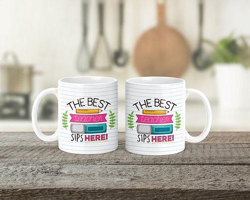 The Best Teacher Sips Here - Mug