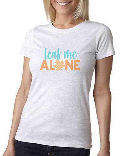 Leaf Me Alone Ladies' Tee