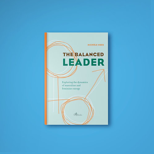 The Balanced Leader by Michèle Mees