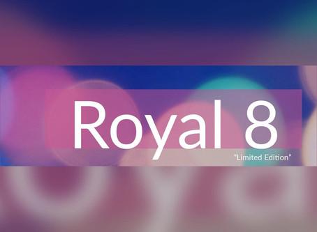 ROYAL 8 💕💕💕