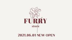 現役アイドルプロデュース!新ブランド『FURRY store (フーリーストア)』が6/1本日OPEN!