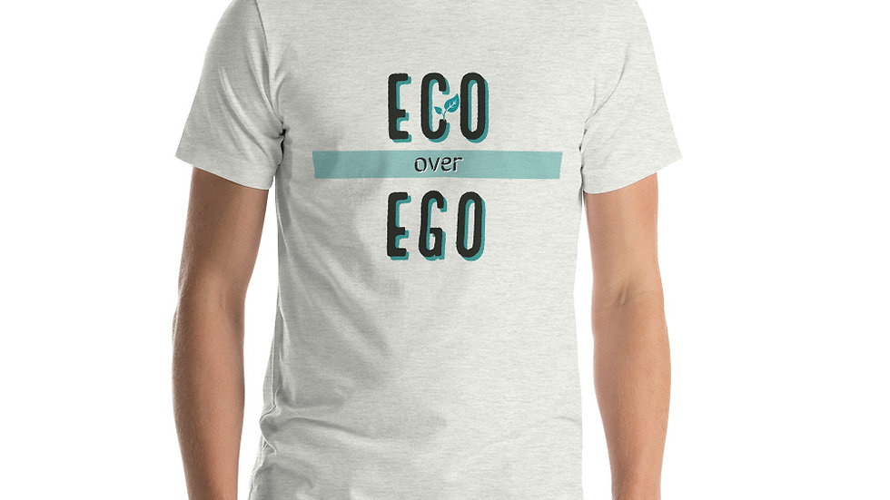 ECO over EGO Short-Sleeve Unisex T-Shirt