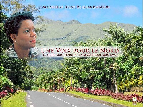 UNE VOIX POUR LE NORD - Le Nord mon Terroir - La Martinique mon Pays