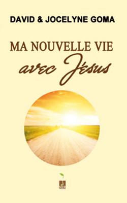 Ma nouvelle vie avec Jésus