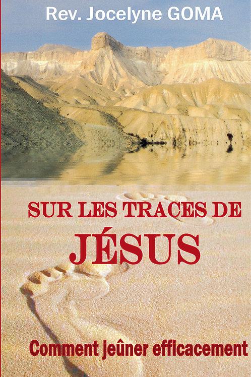 Sur les Traces de Jésus : Comment Jeûner Efficacement