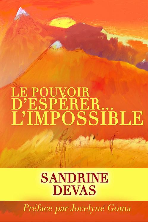 Le Pouvoir d'Espérer ... l'Impossible