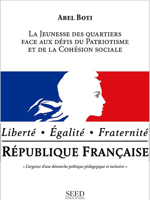 La Jeunesse des Quartiers face aux Défis du Patriotisme & de la Cohésion Sociale
