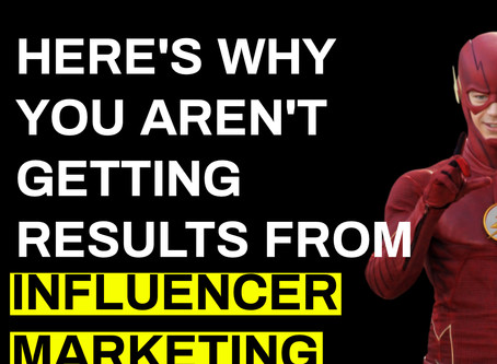 Why you aren't getting results from influencers marketing?