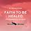 Thumbnail: Faith to Be Healed | CD