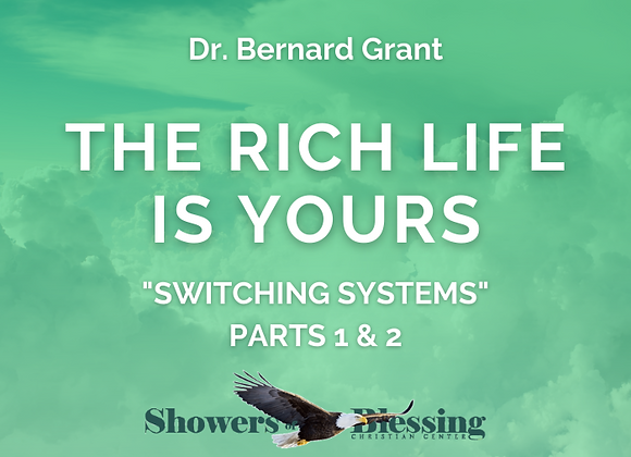 """The Rich Life Is Yours: """"Switching Systems"""""""