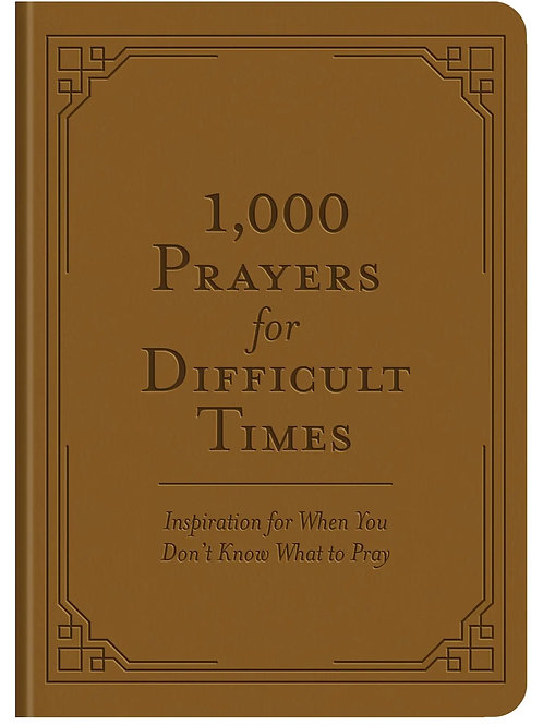 1,000 Prayers for Difficult Times
