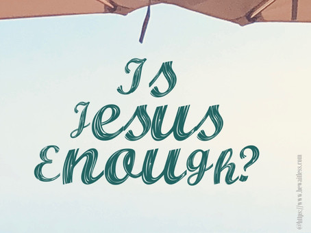 Is Jesus Enough?