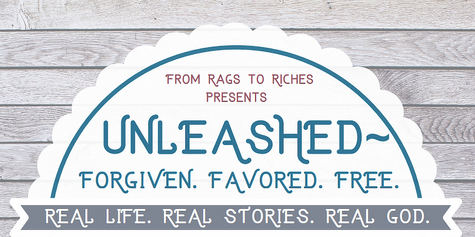 UNLEASHED: FORGIVEN, FAVORED & FREE