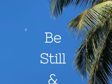 Day 6: Be Still