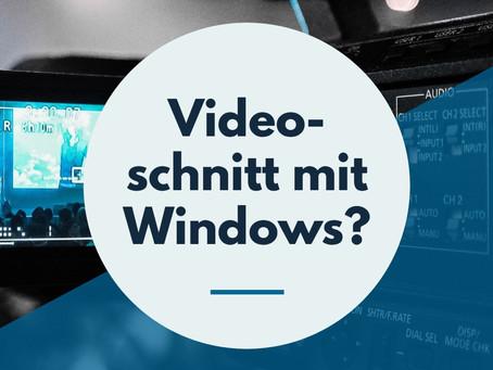 Videoschnitt mit Windows 10?