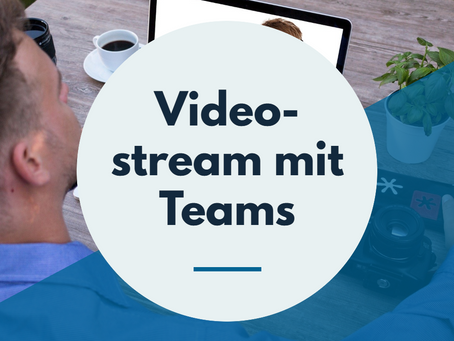 Video- und Audiostreams mit Teams erstellen