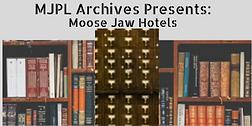Archives Program Moose Jaw Hotels website.png