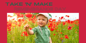 Take 'N' Make remembrance day website.png