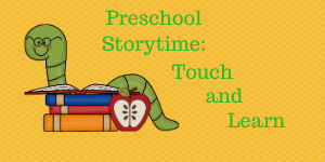 Preschool Storytime touch and learn 300x
