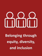 Belonging through equity, diversity, and inclusion.