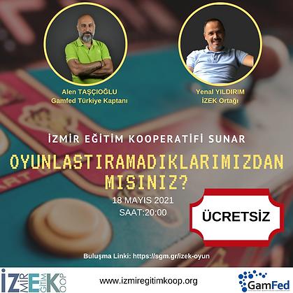 İzmir Eğitim Kooperatifi Sunar Oyunlaştıramadıklarımızdan Mısınız? Alen Taşçıoğlu ve Yenal Yıldırım - Ücretsiz Etkinlik